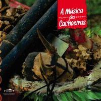 CD A música das cachoeiras - do alto rio Negro ao Monte Roraima de A música das cachoeiras na SoundCloud