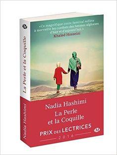 Amazon.fr - La Perle et la Coquille - Prix des lectrices 2016 - Nadia Hashimi - Livres