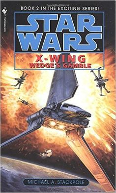 Wedge's Gamble (Star Wars: X-Wing Series, Book 2): Michael A. Stackpole: 9780553568028: Amazon.com: Books