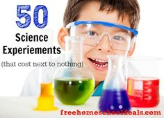 50 Homeschool Science Experiments (that cost next to nothing)