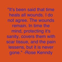 Quote by Rose Kenndy.......so true