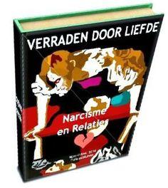Nieuwe E-Book cover - VERRADEN DOOR LIEFDE. Narcisme in Relaties, Herkennen, Hanteren en er van Herstellen.