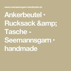 Ankerbeutel • Rucksack & Tasche - Seemannsgarn • handmade