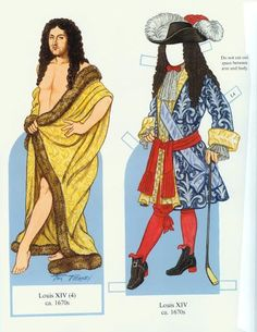 Louis XIV and His Court Paper Dolls by Tom Tierney Louis XIV, known as Louis the Great or the Sun King, was a monarch of the House of Bourbon who ruled as King of France from 1643 until his death. His reign of 72 years and 110 days is the longest of any monarch of a major country in European history. LOUIS 1670s