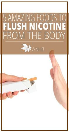 5 Amazing Foods to Flush Nicotine from the Body - All Natural Home and Beauty #quitsmokingnaturally