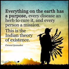 Everything on this Earth has a purpose
