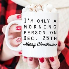 Christmas Mugs - Funny Holiday Coffee Mug Christmas Coffee Mug says I'm only a morning person on Dec. Makes great holiday gift for coworkers. ❤ ABOUT JOYFUL MOOSE MUGS ❤ - 11 oz Ceramic Coffee Mugs - dishwasher and m Cute Coffee Mugs, Cute Mugs, Funny Mugs, Coffee Cups, Funny Coffee, Coffee Art, Pretty Mugs, Coffee Humor, Merry Christmas Quotes