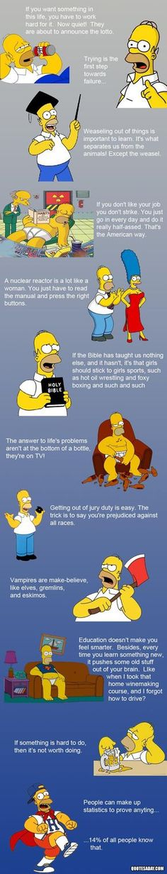 Homer Simpson Quotes... =) - my dad's life philosophy... everything I learned, I learned by watching The Simpsons