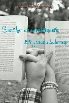 Seni her an sevebilmenin bir yolunu bulurum :-)