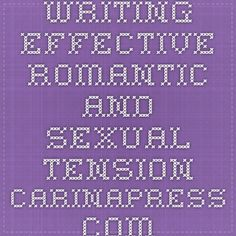 Writing Effective Romantic and Sexual Tension carinapress.com