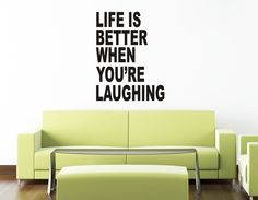 Art Wall Decal Wall Stickers Vinyl Decal Quote - Life is better when youre laughing - Inspirational Wall Decal
