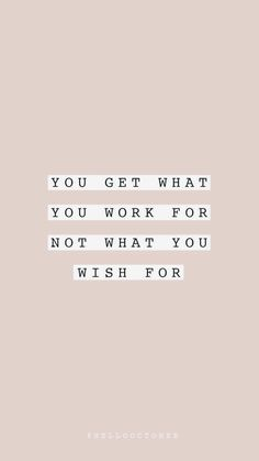 You get what you work for - Motivation - Motivacional Quotes, Cute Quotes, Daily Quotes, Qoutes, The Words, Positiv Quotes, Motivation Positive, Quotes Positive, Quotes Motivation