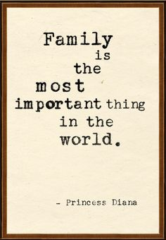 so true. would be nothing without the love and support of my family