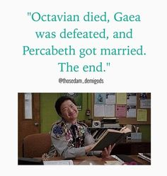 """Octavian died, Gaea was defeated, and Percabeth got married. The end."" See Uncle Rick, is it really that hard?"