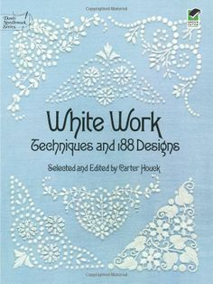 Amazon.co.jp: White Work: Techniques and 188 Designs (Dover Embroidery, Needlepoint): Carter Houck: 洋書