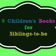 BabyZone: 9 Books About New Babies Your Toddler Will Love - preparing for sibling