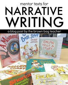 Narrative Writing Mentor Texts and great examples of 1st grade writing!