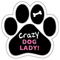 crazy dog lady paw print manget