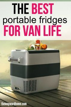8 Best 12 Volt Refrigerators You Have To See In 2020 Portable Fridge Van Life Mini Van