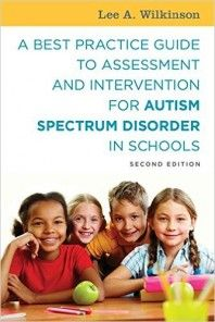 A Best Practice Guide to Assessment and Intervention for Autism Spectrum Disorder in Schools, 2nd Edition