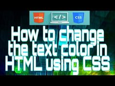 How to change the text color in HTML using CSS - YouTube