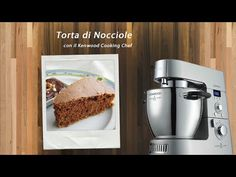 Kenwood Cooking Blog - Video Ricetta Torta di Nocciole Piemontese Kenwood