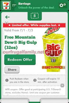 Free Mountain Dew Big Gulp at 7-11, 7/1-7/3.  See more #freebies and #deals at ourfrugalfamily.net