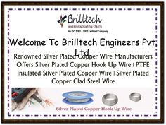 Brilltech Engineers Pvt. Ltd is the most renowned brand that is known as Silver Coated Copper Wire Manufacturers based in India. Our products are quality-based and have the capability to work on even the most challenging situations.