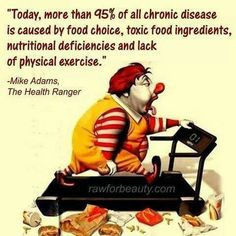 Today, more than 95% of chronic disease is caused by food choice, toxic food ingredient, nutritional deficiencies and lack of physical excises.  現在、95%以上の慢性的な病気の原因は、間違った食べ物の選択、有害な食材、栄養不足、そして、運動不足である。