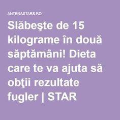 Slăbeşte de 15 kilograme în două săptămâni! Dieta care te va ajuta să obţii rezultate fugler | STAR NEWS | AntenaStars.ro