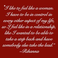i have said this for awhile now... #rihanna #quote