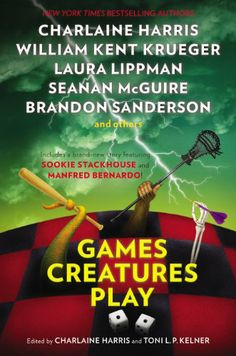 Games Creatures Play | Stories by Charlaine Harris, Seanan McGuire, Brandon Sanderson, Laura Lippman, William Kenter Krueger etc... | Publisher: Ace | Publication Date: April 1, 2014 | #Paranormal #anthology