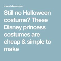 Still no Halloween costume? These Disney princess costumes are cheap & simple to make