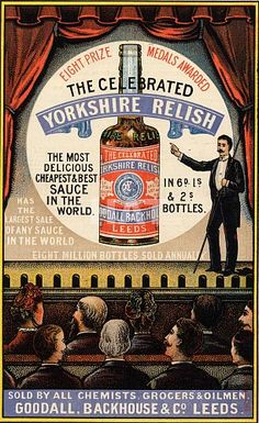 "The Celebrated ""Yorkshire Relish,"" the Most Delicious Cheapest & Best Sauce in the World."
