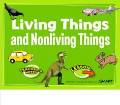 Science - Living & Nonliving things. Define characteristics of each & components of an ecosystem.  Identify the roles of organisms in living things.  Gr. 1-4.  @SmarthExchange