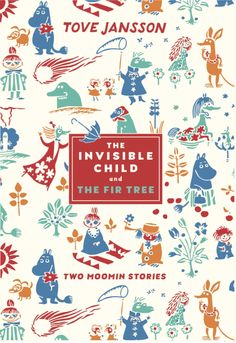 The cover of the Invisible Child and The Fir Tree by Tove Jansson © Moomin Characters ™ Little My Moomin, Moomin Wallpaper, Moomin Books, Kids Chapter Books, Invisible Children, Tove Jansson, Summer Books, Barnet, Book Cover Design