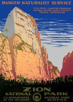 "A WPA Federal Art Project poster for the United States Department of the Interior National Park Service: ""Zion National Park, Ranger Naturalist Service."" The vintage travel poster shows a view of a cliff at Zion National Park. Circa 1938."