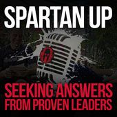 Spartan Up! (Audio) by Spartan founder Joe Desena interviews successful authors, athletes & adventurers