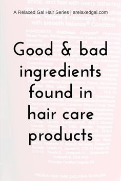 See which ingredients in hair care products are good and bad for your hair. | arelaxedgal.com