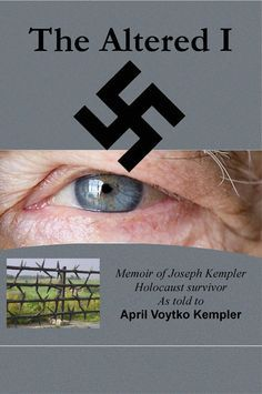 The Altered I, a Holocaust Memoir as told to April Voytko Kempler. Joseph Kempler is eleven years old when WWII starts. His world is altered when Nazis invade his hometown of Krakow, Poland. Read how he survived six different concentration camps