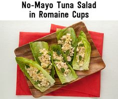 NO-MAYO TUNA SALAD IN ROMAINE CUPS