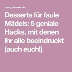 Desserts für faule Mädels: 5 geniale Hacks, mit denen ihr alle beeindruckt (auch euch!)