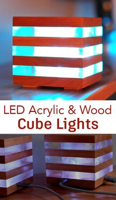 These wood and acrylic LED cubes feature a really cool glow. They utilize RGB light strips, they are daisy chained together and powered with a 5 volt source.