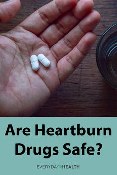 Are the #heartburn drugs available safe to take?