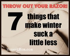 There are some good things about winter. Really. #humor