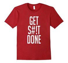 Men's GET S#!T DONE 2XL Cranberry Designermomrocks…
