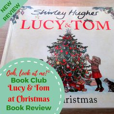 Ooh, look at me! - Christmas Book Club - Book Review Lucy & Tom at Christmas by Shirley Hughes