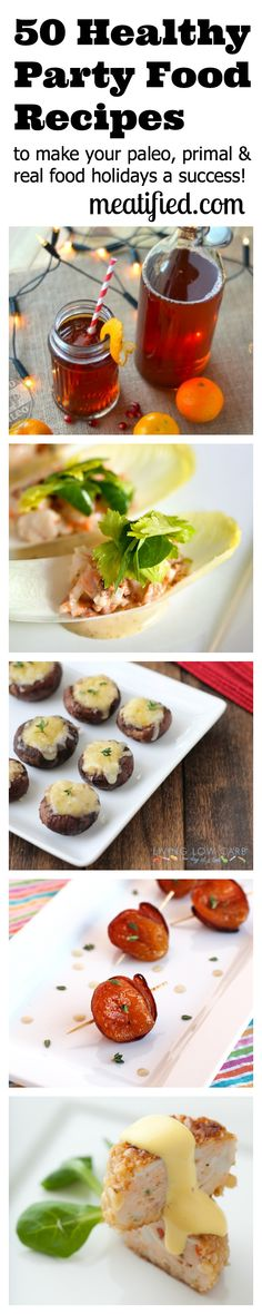 50 Healthy Party Food Recipes to make your Paleo, Primal, Real Food Holidays a Success! | http://meatified.com