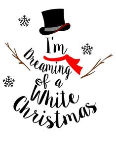 christmas design Dreaming of a White Christmas Snowman Digital . - christmas design Dreaming of a White Christmas Snowman Digital SVG File Auntie Ina - Christmas Printables, Christmas Shirts, Christmas Snowman, Christmas Crafts, Christmas Decorations, Christmas Design, Cricut Projects Christmas, Christmas Decals, Christmas Stencils