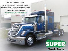 #ThankfulThursday  #Trucks #trucking #truckin #truckers #trucklife #truck www.supertruckparts.com